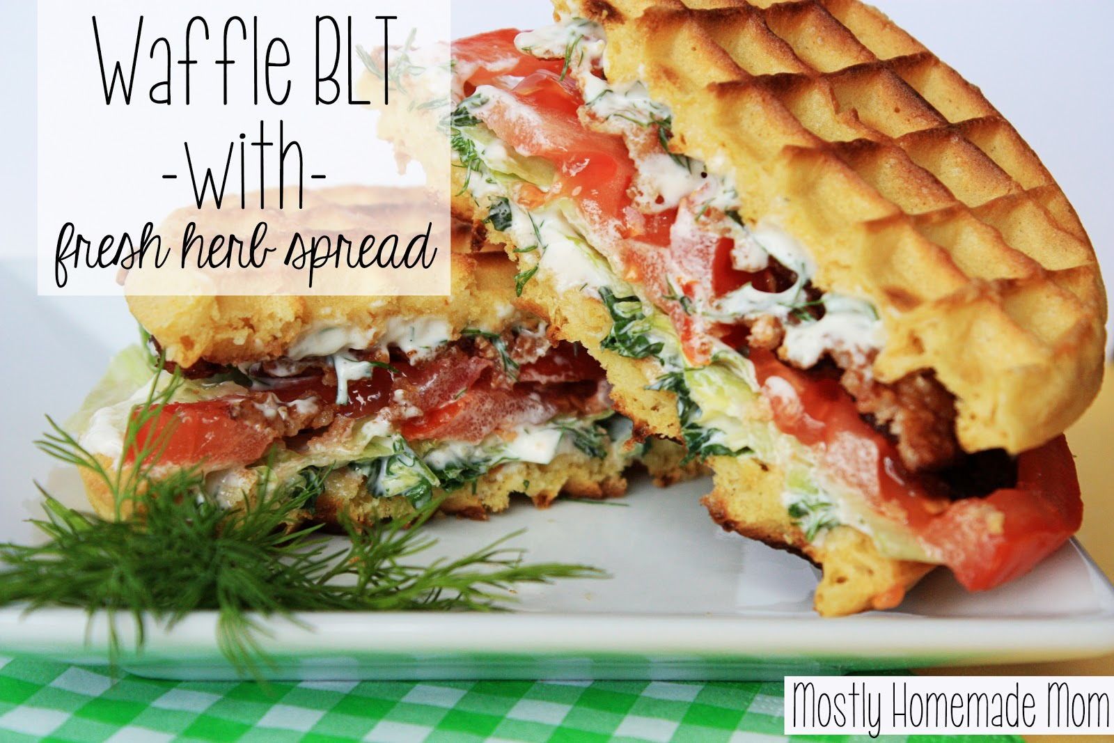 Mostly Homemade Mom: Waffle BLT with Fresh Herb Spread #EggoWaffleOff