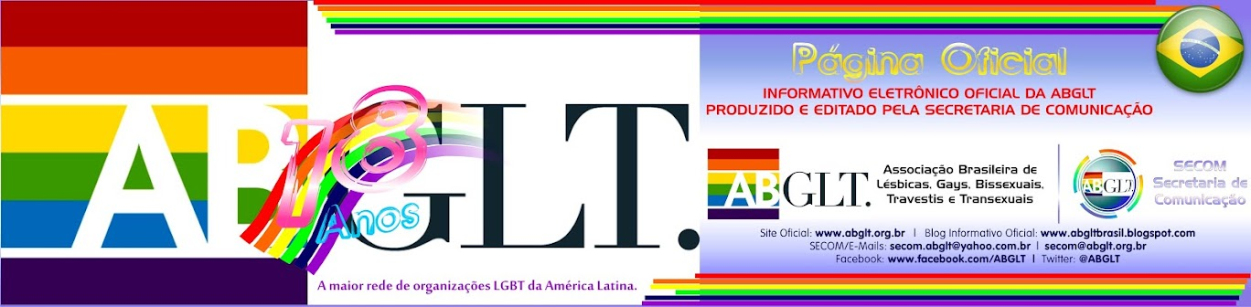 Blog Oficial da ABGLT - Associação Brasileira de Lésbicas, Gays, Bissexuais, Travestis e Transexuais