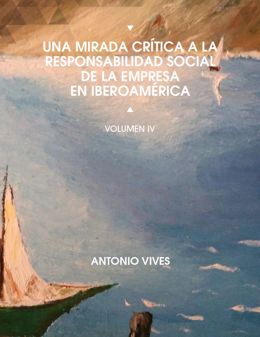 Mirada Crítica a la RSE en Iberoamérica, Vol. IV