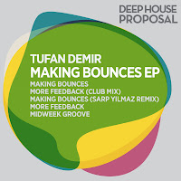 Tufan Demir Making Bounces EP Deep House Proposal