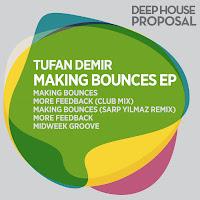 Tufan Demir Making Bounces EP Deep House Proposal