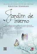 Jardim de Inverno * Kristin Hannah