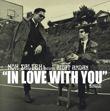 Noh Salleh feat. Aizat - In Love With You MP3