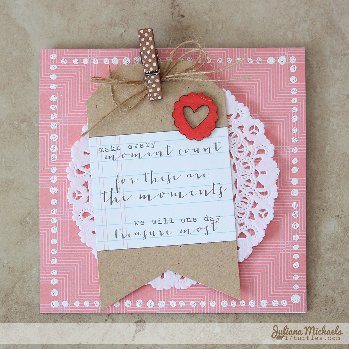 Make Every Moment Count Card by Juliana Michaels