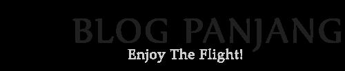 Blog Panjang - Enjoy The Flight !