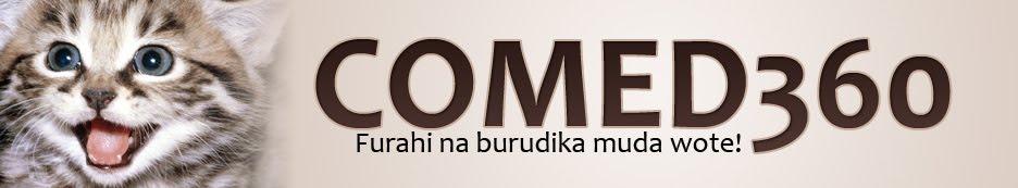 COMED360 - Furahi na burudika muda wote!