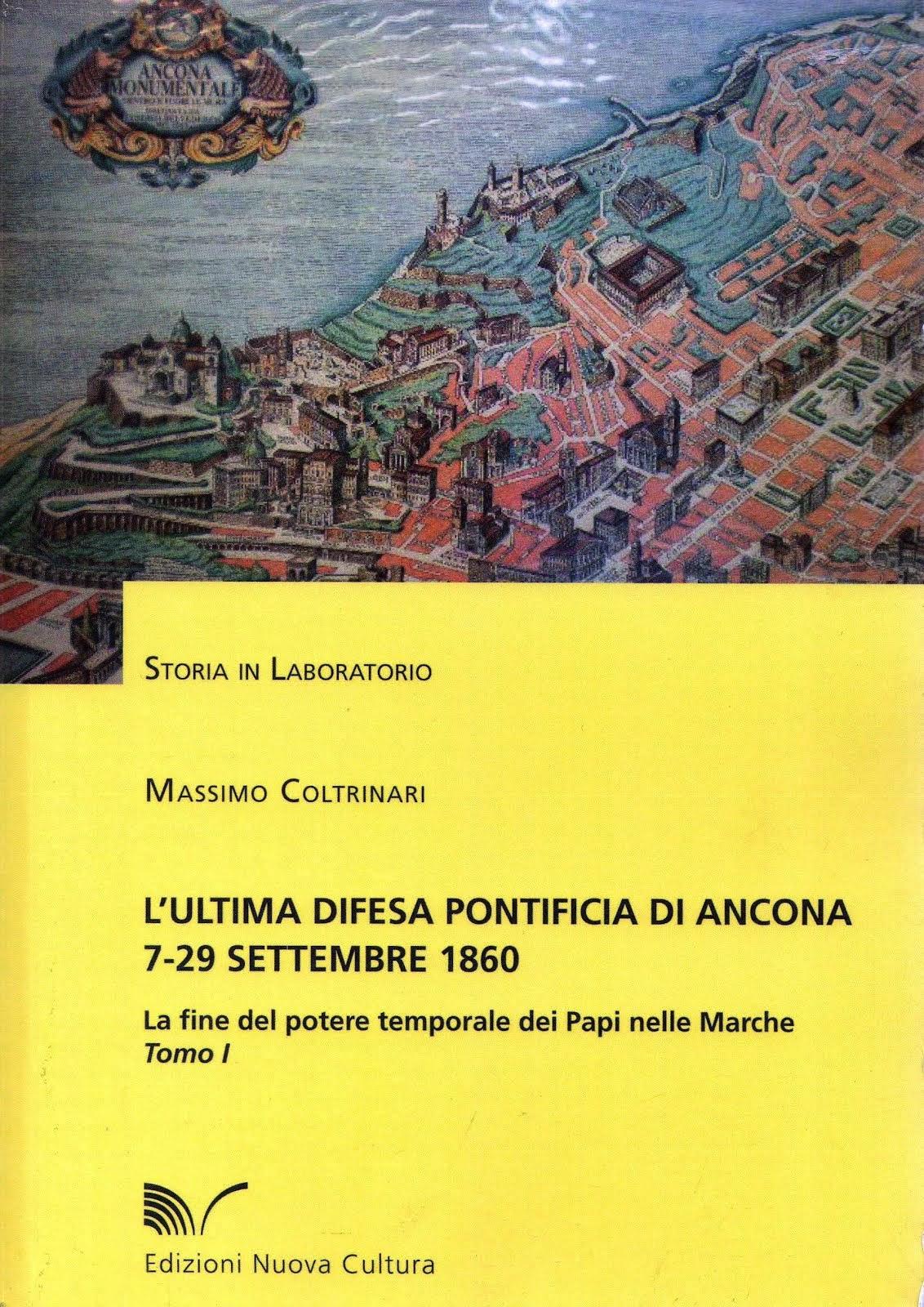 L'Ultima difesa pontificia di Ancona. La fine del potere temporale dei Papi 7-29 settembre 1860