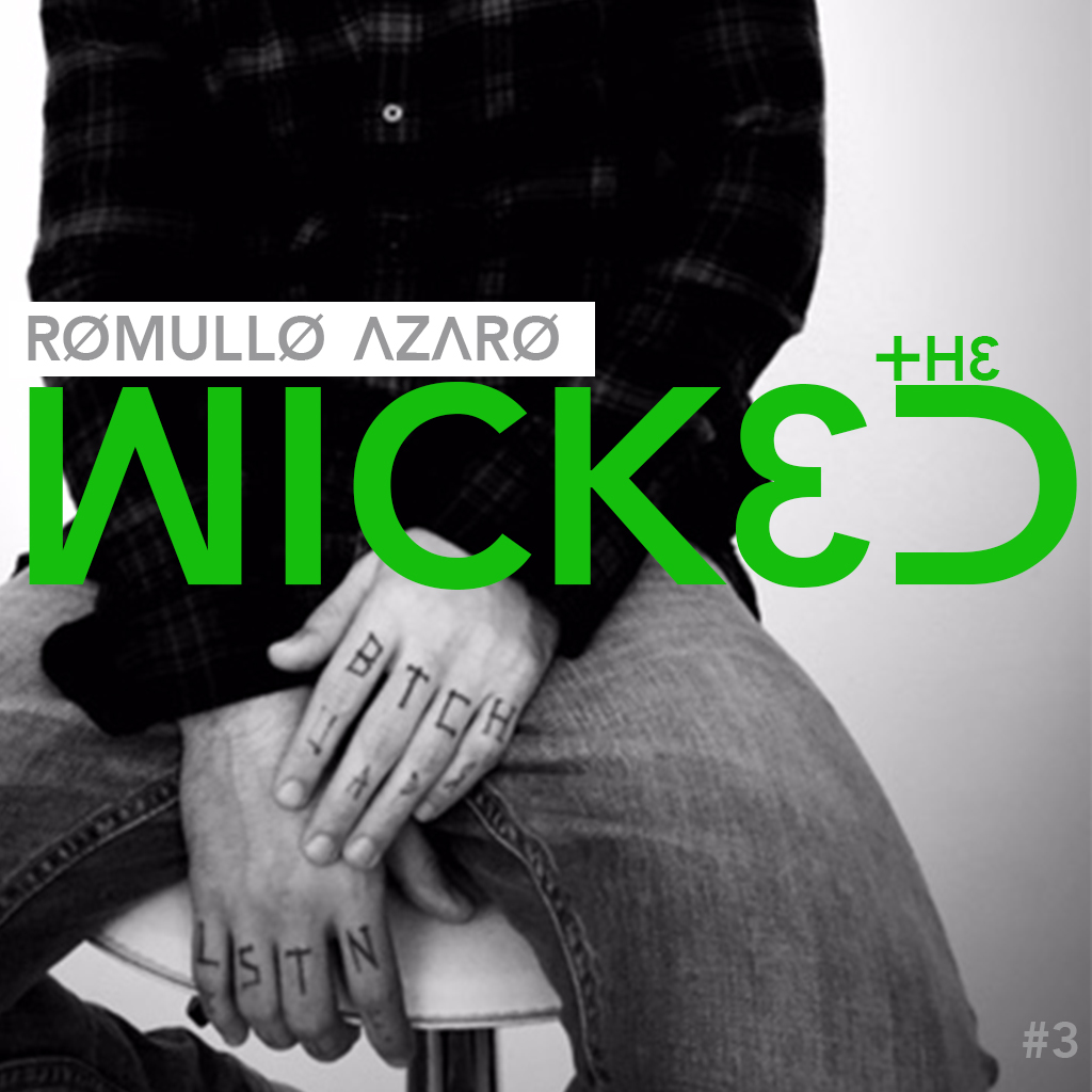 DJ Romullo Azaro - the WICKED DJ podcast (EPISODE 3)