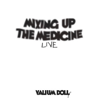 Valium Doll - Mixing Up The Medicine LIVE
