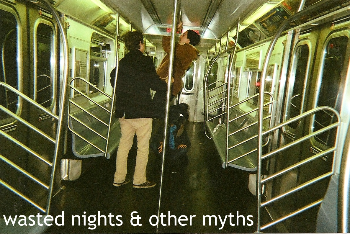 Wasted Nights & Other Myths