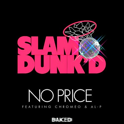 Slam Dunk'd - No Price (feat. Chromeo & Al-P)