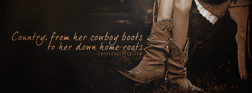 Country Cowgirl Boots Cowgirl Boots Quotes