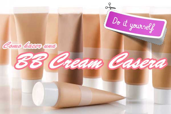 Do it yourself de la BB cream el cosmetico de moda hazla tu misma