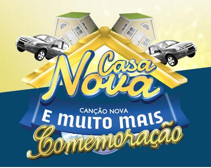 """Promoção - """"CASA NOVA, CANÇÃO NOVA E MUITO MAIS"""""""