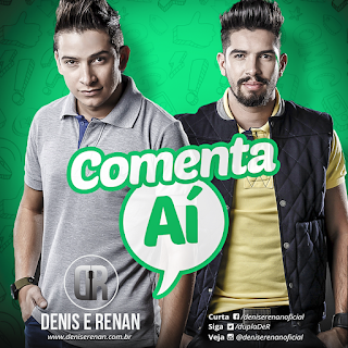 Denis e Renan – Comenta Aí (2015) Mp3