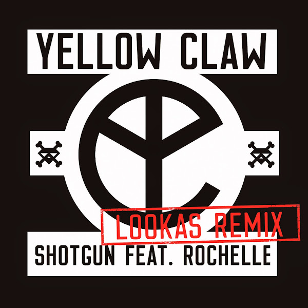 Yellow Claw - Shotgun (Lookas Remix) [feat. Rochelle] - Single Cover