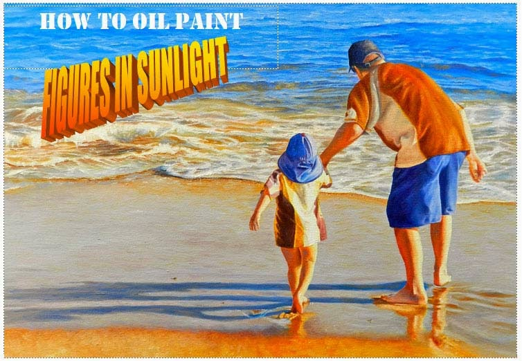 How To Oil Paint:  Figures in Sunlight (intermediate Series Book 3)