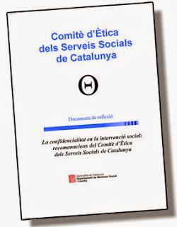 http://www20.gencat.cat/docs/dixit/Home/04Recursos/08Etica%20aplicada%20als%20Serveis%20Socials/01Comite%20d%20Etica/confidencialitat_intervencio_social_recomanacions_CESSC.pdf
