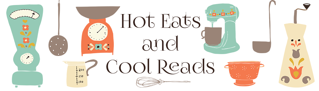 Hot Eats and Cool Reads