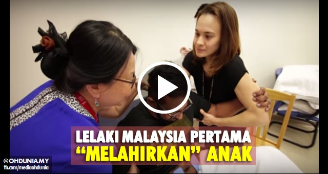 Video dan 10 Foto: Lelaki pertama di Malaysia yang 'Melahirkan' anak