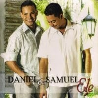 CD de -  Daniel e Samuel – Ele