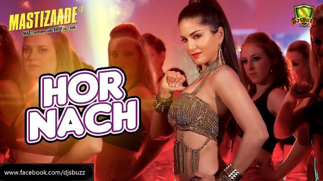 HOR NACH - MASTIZAADE - DJ CHIRAG & DJ VNKY REMIX