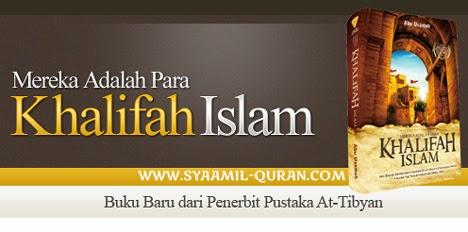 """BUKU BARU: """"MEREKA ADALAH PARA KHALIFAH ISLAM"""""""