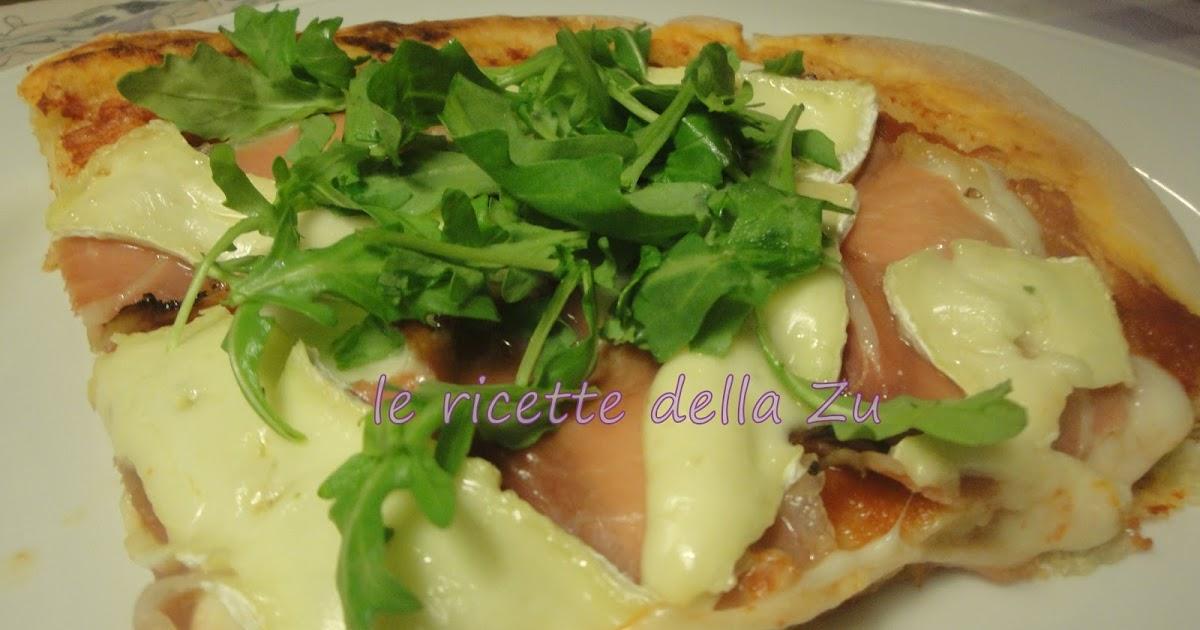 Le ricette della zu pizza con prosciutto crudo brie e rucola for Aggiungendo un piano di sopra ad una casa di ranch