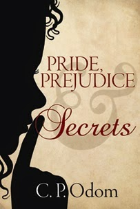 Book cover: Pride, Prejudice & Secrets by C P Odom