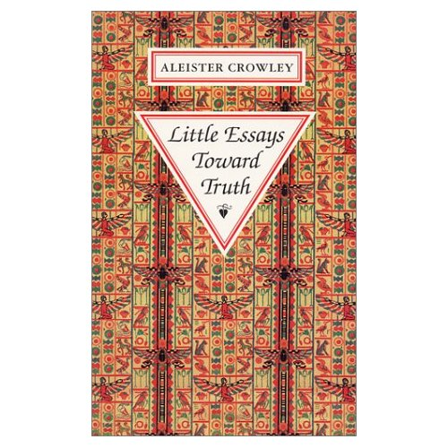 aleister crowley little essays Little essays toward truth by aleister crowley starting at $4999 little essays toward truth has 2 available editions to buy at half price books marketplace.