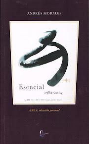 """""""ESENCIAL"""" ANTOLOGÍA POÉTICA 1982-2014"""