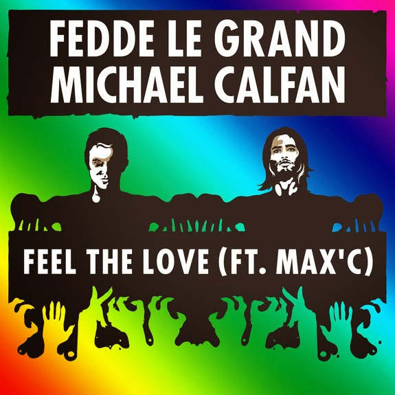 FEDDE LE GRAND and MICHAEL CALFAN DROPS FEEL THE LOVE FT MAX C