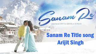 Sanam Re Lyrics - Arijit Singh - Mithoon, Title Song
