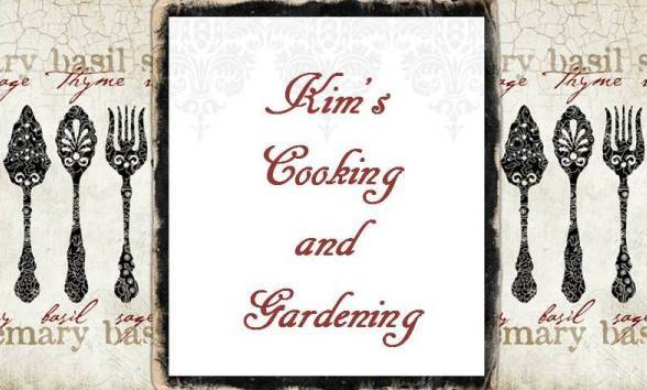 Kim's Cooking and Gardening