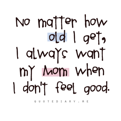 quotes inspiration no matter how old i get i always