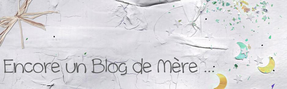Encore un blog de mère