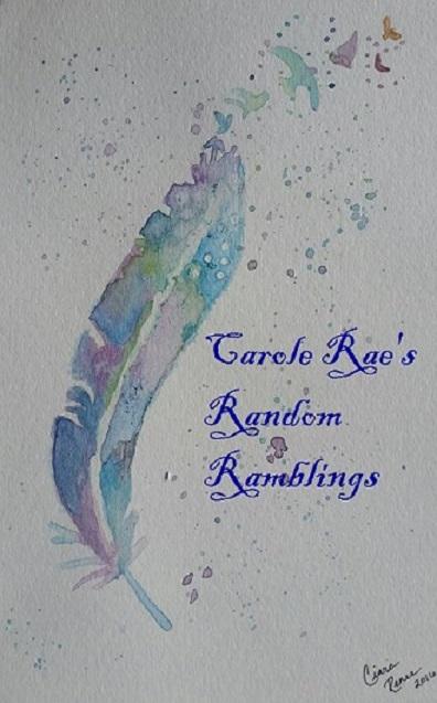 Carole Rae's Random Ramblings