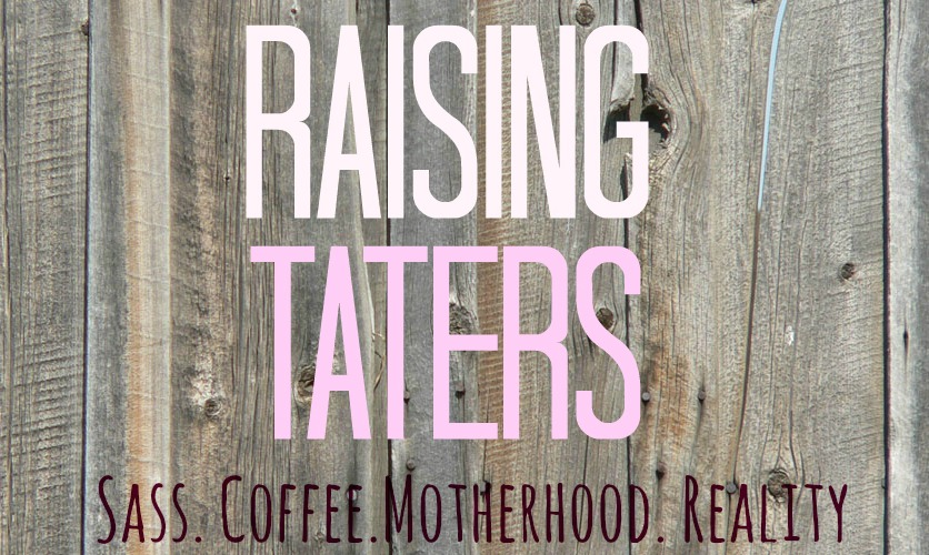 Raising Taters