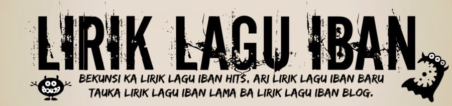 Lirik Lagu Iban!