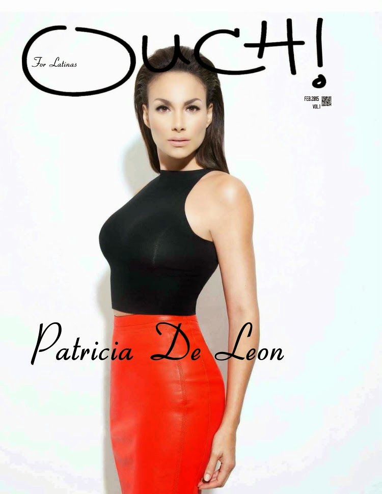 Actress, Model, Television Host: Patricia De Leon  - Ouch! For Latinas