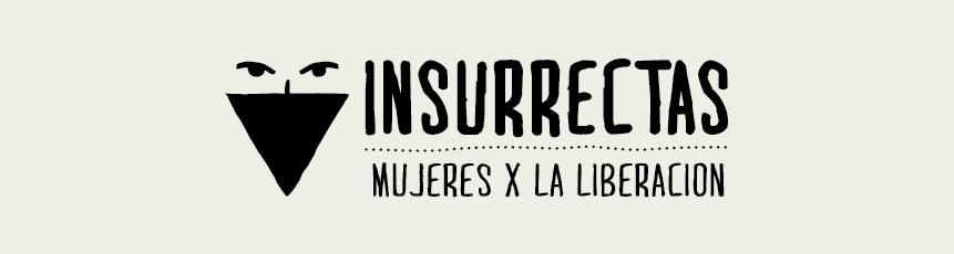 INSURRECTAS - mujeres x la liberación