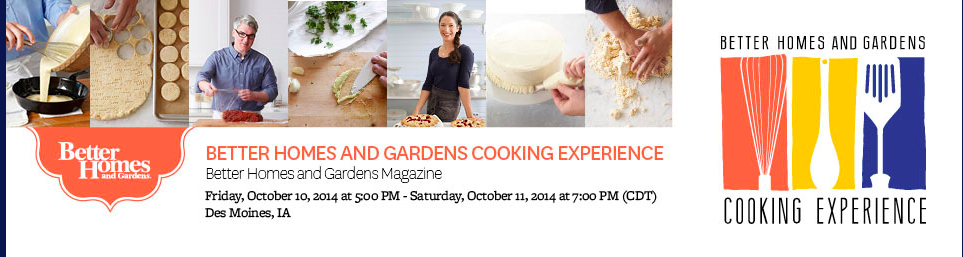 Better Homes and Gardens Cooking Experience!