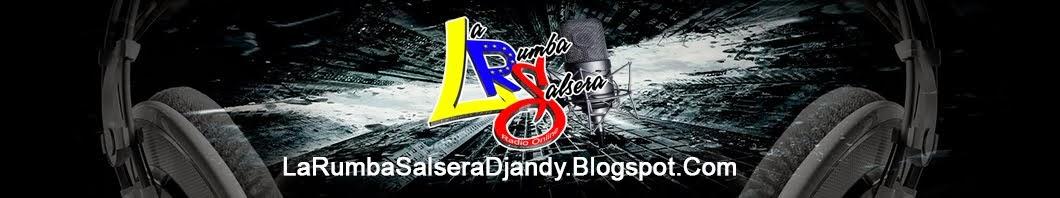 La Rumba Salsera Blog /Andy Gonzalez ,Locutor,Dj