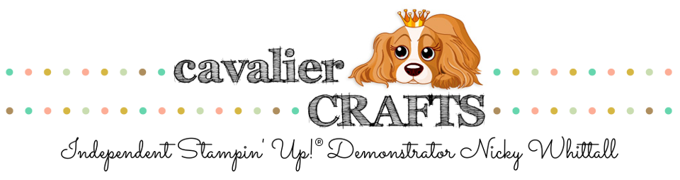 Nicky Whittall - Independent Stampin' Up! Demonstrator - Cavalier Crafts