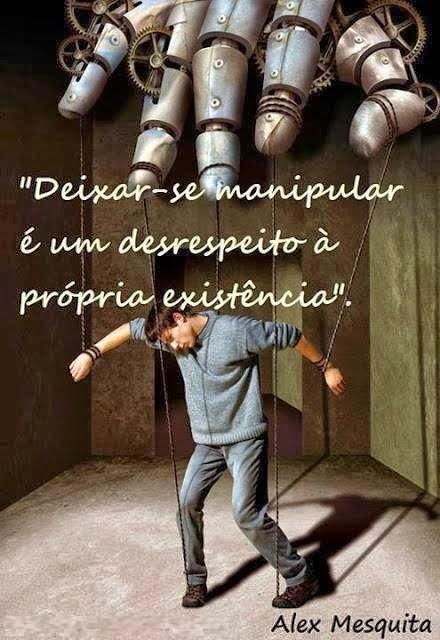 Não seja manipulado.