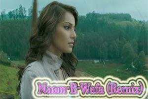 Naam E Wafa (Remix)
