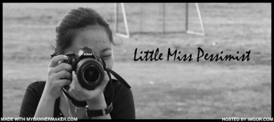 Little Miss Pessimist