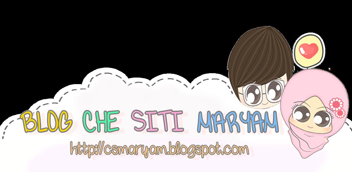 ♥  Che Siti Maryam ♥