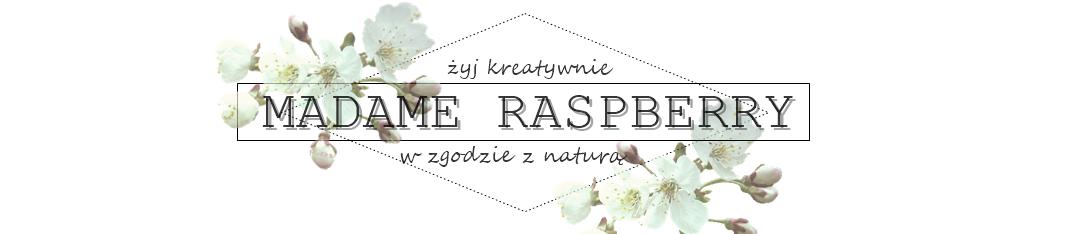 'Madame Raspberry' w zgodzie z naturą