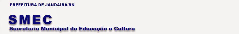 SMEC JANDAÍRA - Secretaria Municipal de Educação